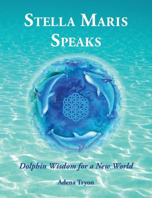 stella Maris speakes dolphin wisdom for a new world adena tryon florencia burton visionary art